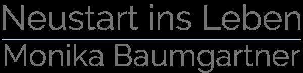 Monika Baumgartner - Neustart ins Leben